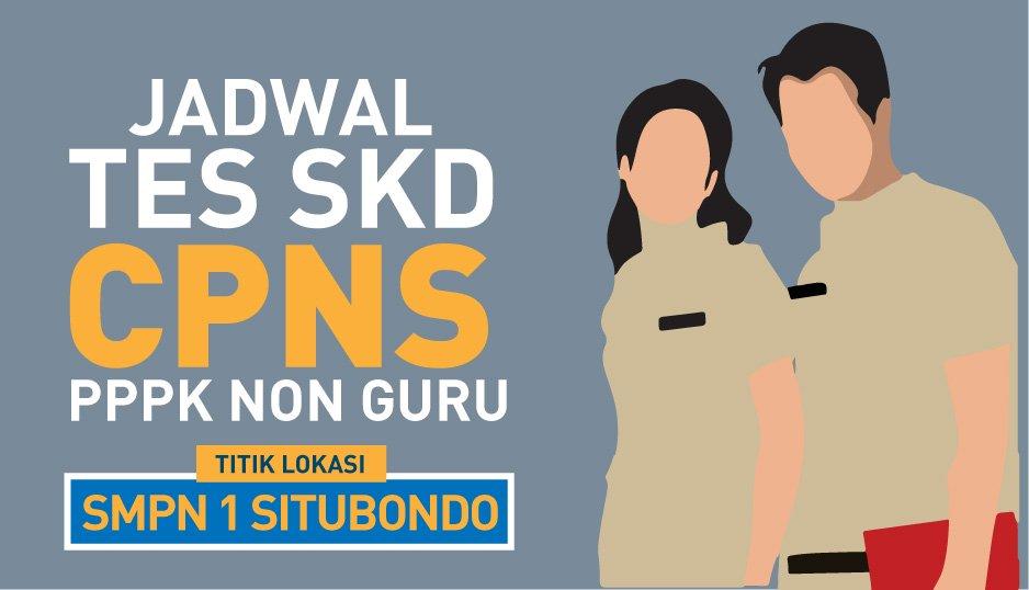 Pengumuman Jadwal Ujian SKD CPNS dan Seleksi Kompetensi PPPK Non Guru (Titik Lokasi SMPN 1 Situbondo)